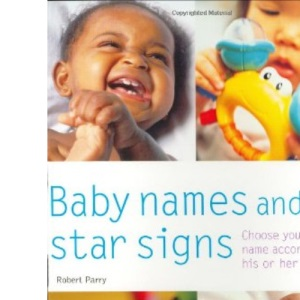 Baby Names and Star Signs: Choose Your Baby's Name According to His or Her Birthday (Pyramid Paperbacks)