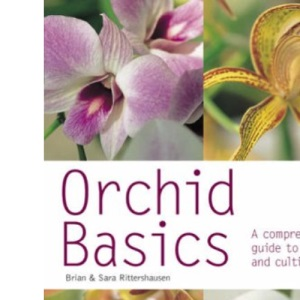 Orchid Basics: A Comprehensive Guide to Care and Cultivation (Pyramid Paperbacks)