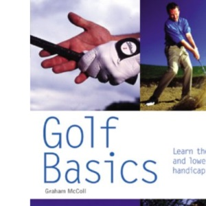 Golf Basics: Learn the Game and Lower Your Handicap (Pyramid Paperbacks)