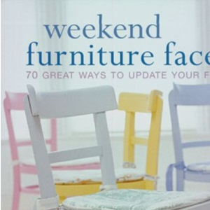 Weekend Furniture Facelifts: 70 Great Ways to Update Your Furnishings (Hamlyn Home & Crafts)