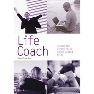 Life Coach: Become the Person You've Always Wanted to be (Pyramid Paperbacks)