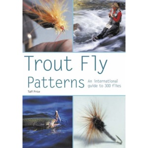Trout Fly Patterns: An International Guide to 300 Flies (Pyramid Paperbacks)