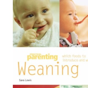Weaning: Which Foods to Introduce and When (Pyramid Paperbacks)