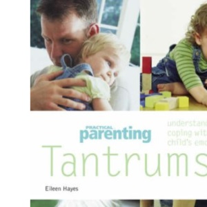 Tantrums: Understanding and Coping with Your Child's Emotions (Pyramid Paperbacks)
