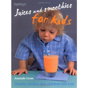 Juices and Smoothies for Kids (Hamlyn)