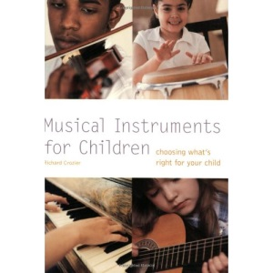 Musical Instruments for Children: Choosing What's Right for Your Child (Pyramid Paperbacks)