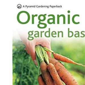 Organic Gardening Basics: Successful Organic Gardening in 5 Easy Steps (Pyramid Paperbacks)
