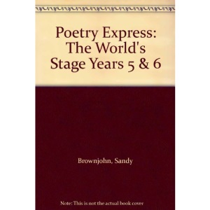 The World's Stage (Poetry Express 3, Years 5 & 6): The World's Stage Years 5 & 6