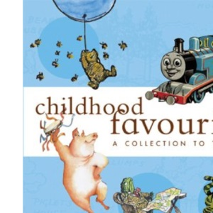 Childhood Favourites: A Collection to Treasure (Anthology)
