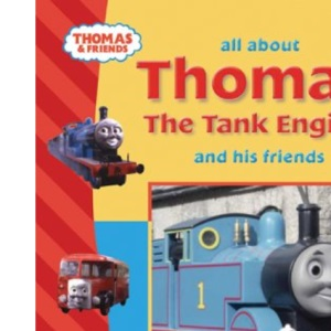 All About Thomas the Tank Engine and Friends