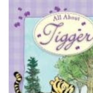 All About Tigger (Winnie the Pooh All About)
