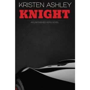 Knight: Volume 1 (The Unfinished Hero Series)
