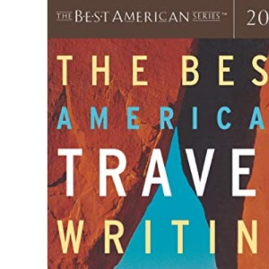The Best American Travel Writing (Best American Series)