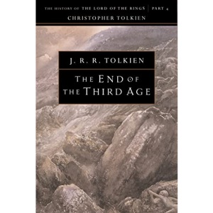 The End of the Third Age, Volume 4 (History of the Lord of the Rings; The History of Middle-Eart)