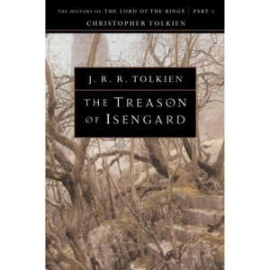 The Treason of Isengard, Volume 7 (History of Middle-Earth)