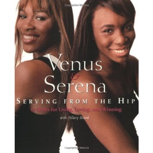 Venus & Serena: Serving from the Hip