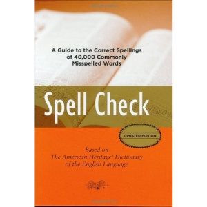 Spell Check: Based on the American Heritage Dictionary of the English