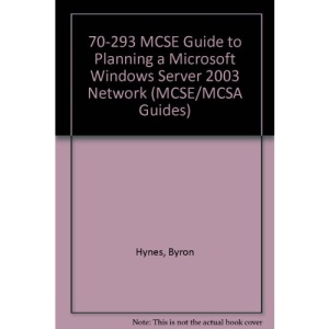 70-293 MCSE Guide to Planning a Microsoft Windows Server 2003 Network (MCSE/MCSA Guides)