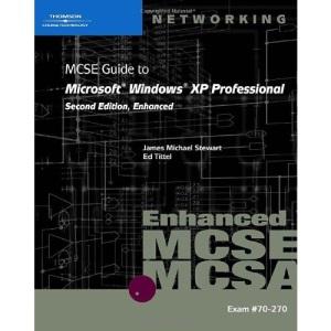 MCSE Guide to Microsoft Windows XP Professional: Enhanced: Exam 70-270