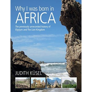 Why I was born in Africa: The previously unrecorded history of Elysium and The Lion Kingdom