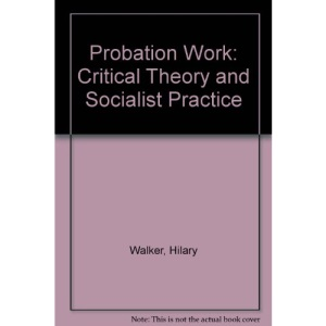 Probation Work: Critical Theory and Socialist Practice