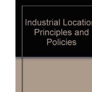 Industrial Location: Principles and Policies