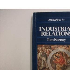Invitation to Industrial Relations (Invitations)