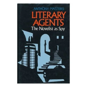 Literary Agents: The Novelist as Spy
