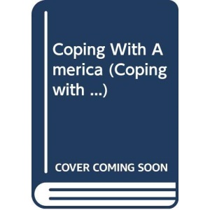 Coping with America: A Beginner's Guide to the U.S.A.