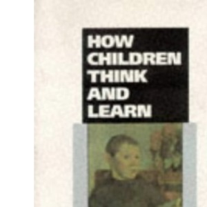 How children think and learn: the social contexts of cognitive Development