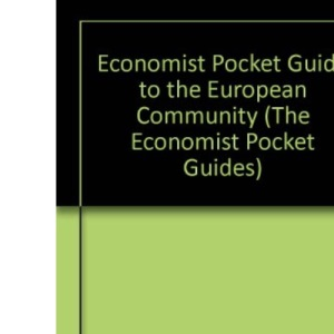 Economist Pocket Guide to the European Community (The Economist Pocket Guides)
