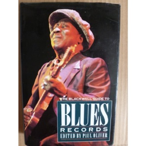 The Blackwell Guide to Blues Records (Blackwell Guides)