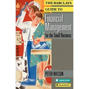 The Barclays Guide to Financial Management for the Small Business (Barclays Guides)