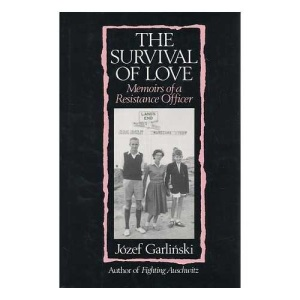 The Survival of Love: Memoirs of a Resistance Officer