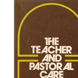 The Teacher and Pastoral Care