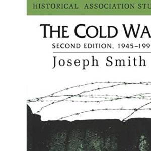 The Cold War, 1945-91 (Historical Association Studies)
