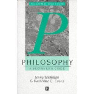 Philosophy: A Beginner's Guide