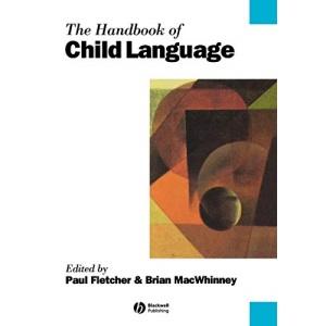 Handbook of Child Language (Blackwell Handbooks in Linguistics)