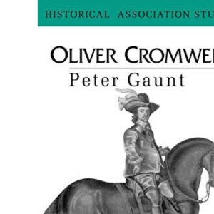 Oliver Cromwell (Historical Association Studies)