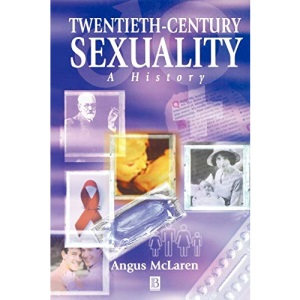 Twentieth-century Sexuality (Family, Sexuality and Social Relations in Past Times)