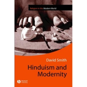 Hinduism Modernity (Religion and Spirituality in the Modern World)