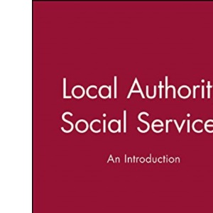Local Authority Social Services: An Introduction