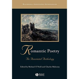 Romantic Poetry: An Annotated Anthology (Blackwell Annotated Anthologies)