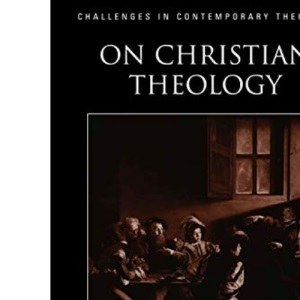 On Christian Theology (Challenges in Contemporary Theology)
