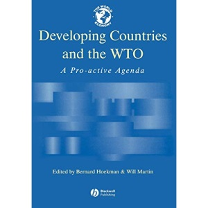 Developing Countries and the WTO: A Pro-active Agenda (World Economy Special Issues)