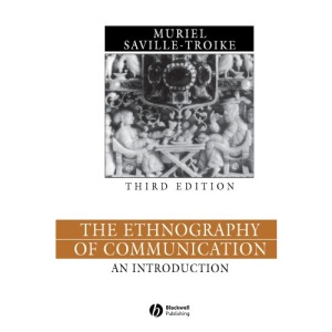 The Ethnography Of Communication: The Essential Readings (Language in Society)