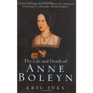 The Life and Death of Anne Boleyn: The Most Happy