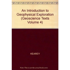 An Introduction to Geophysical Exploration (Geoscience Texts Volume 4)