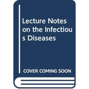 Lecture Notes on the Infectious Diseases