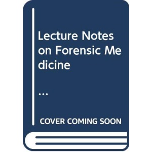 Lecture Notes on Forensic Medicine